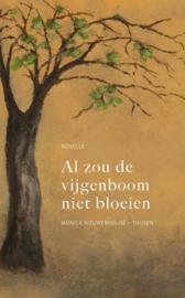 Nieuwenhuijse-Thijsen, Monica - Al zou de vijgenboom niet bloeien
