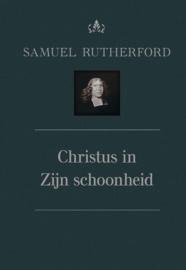 Rutherford, Samuel - Christus in Zijn schoonheid