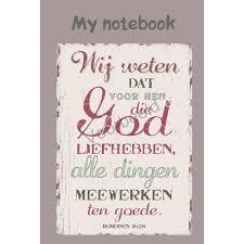 Notebook A6 - Wij weten dat voor hen die God liefhebben...