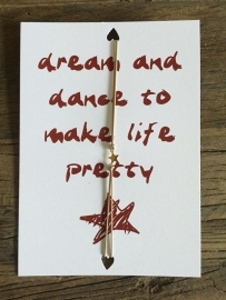 Armbandje Ster, Dream and dance....