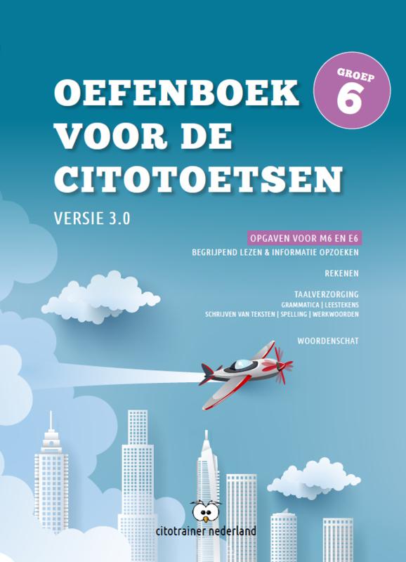Oefenboek voor de Citotoetsen in groep 6 - Versie 3.0 (combi: pdf + papieren versie)