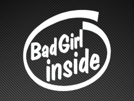 Bad Girl  Inside sticker