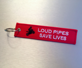 Loud Pipes Save Lives Sleutelhanger