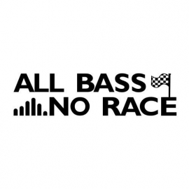 All Bass No Race Sticker