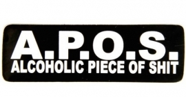 APOS Alcoholic Piece Of Shit sticker