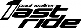 One Last Ride Paul Walker Tribute Sticker Motief 2