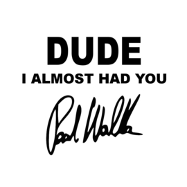 Paul Walker Dude I Almost Had You Sticker Motief 2