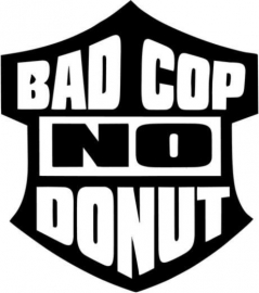 Bad Cop NO Donut Sticker