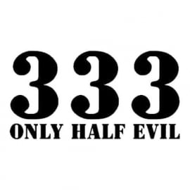 333 Only Half Evil Sticker