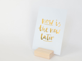 Kaart goud folie | Now is the new later