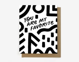 Greeting card | You Are My Favorite