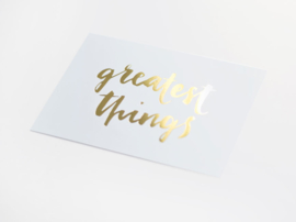 Greeting card gold foil | Greatest things