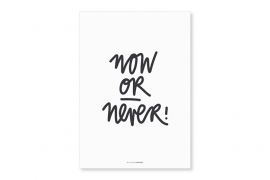 Poster A4 | Now or never