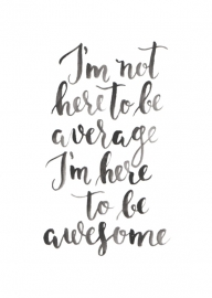 Greeting card | I'm not here to be average