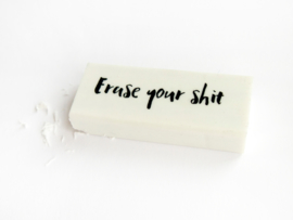 Eraser 'Erase your shit'