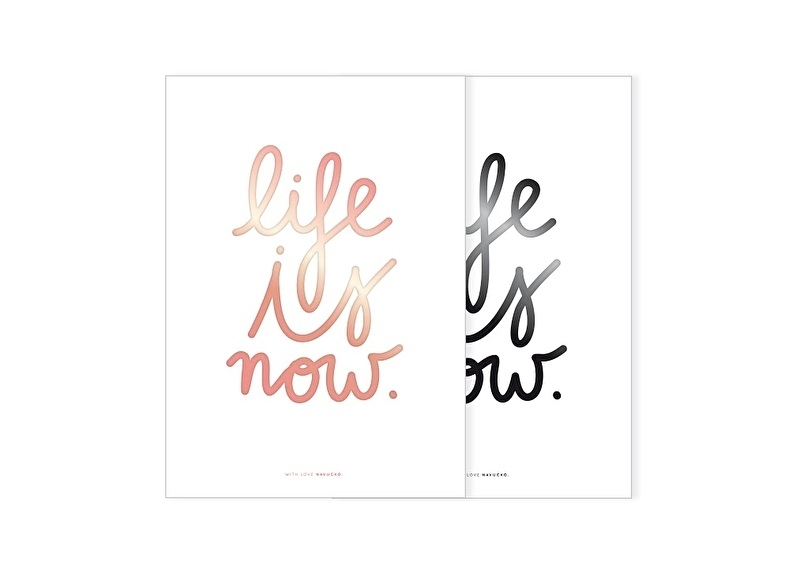 Poster A4 foil | Life is now