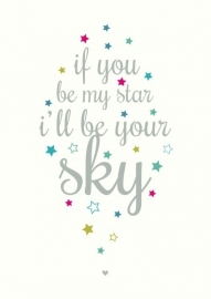 Kaartje If you be my star i'll be your sky