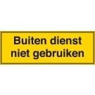 Waarschuwingsbord buiten dienst niet gebruiken 450x150mm