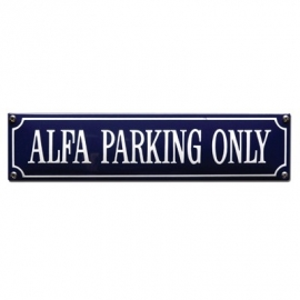 Emaille bord Alfa parking only 330x80mm