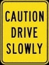 caution drive slowly 600x800mm DOR