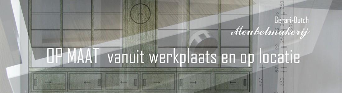 maatwerk meubels Gerari-Dutch