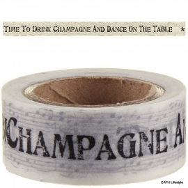 "Paper ( masking) tape / ""Time to drink cgampagne and dance on the table"" /EI 4704"