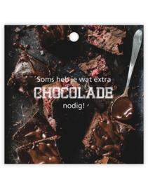 Cadeau kaart | Soms heb je wat extra chocolade nodig!