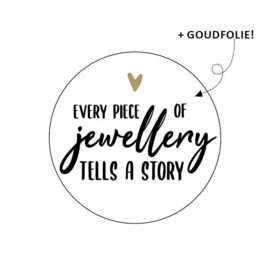 Sticker rond - Every piece of jewellery... | 40mm | 20stk
