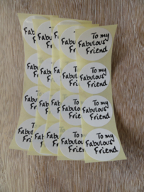 "Sticker zwart/wit tekst -  ""To My Fabulous Friend"" / 20 stk"