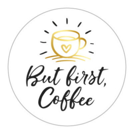 Sticker sluitzegel rond wit - But first Coffee | 45mm | 10stk