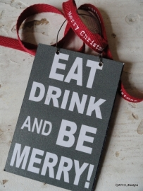 "kerst label  / 'Houten hanger tekst ""Eat drink and......"""