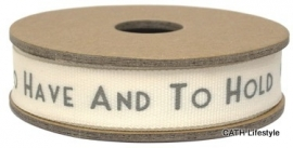 """EI 3136 Band 3 meter spoel creme met grijze tekst """"to have and to hold"""""""
