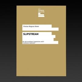 Slipstream (solo + 8 trombones) - Florian Magnus Maier