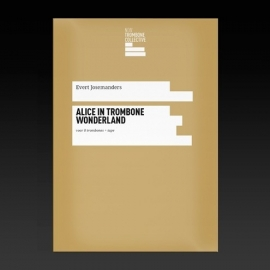 Alice in trombone wonderland - Evert Josemanders
