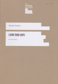 Low End HiFi (for 8 trombones) - Martin Fondse