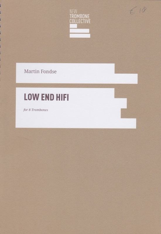 Low End HiFi (for 8 trombones) - Martin Fondse
