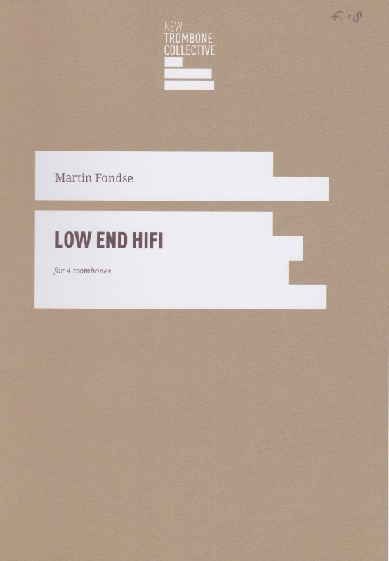 Low End HiFi (suite for 4 trombones) - Martin Fondse