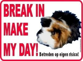 break in make mij day....