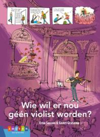 Wie wil er nou geen violist worden - makkelijk lezen gr 7-8