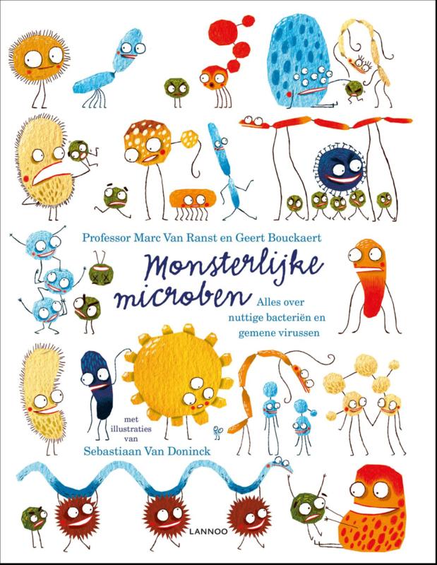 Monsterlijke microben - Alles over nuttige bacterien en gemene virussen