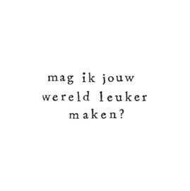 Mag ik jouw wereld leuker maken? (28)