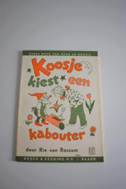 Koosje kiest een kabouter van Rie van Rossum jaren 60 (Art.21-1908)