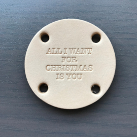 Ronde label met 4 gaatjes All i want for Christmas 45mm