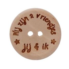 Durable houten knopen: Wij zijn 2 vriendjes, jij & ik  25mm -3 stuks-