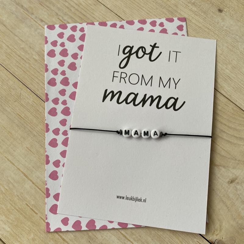 I got it from my mama-armbandje