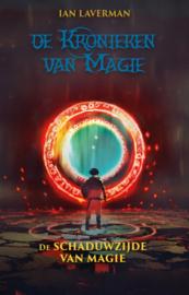 De Kronieken van magie - De schaduwzijde van magie - Ian Laverman - Ebook