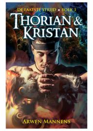 De laatste strijd - boek 3 - Thorian & Kristan - Arwen Mannens - Ebook