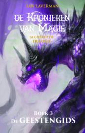 De Kronieken van magie - De corruptie trilogie - boek 3 - De Geestengids - Ian Laverman - Ebook