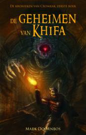 De kronieken van Cromrak - Eerste boek - De geheimen van Khifa - Mark Doornbos - Ebook
