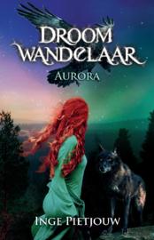 Droomwandelaar deel 1, Aurora – Inge Pietjouw
